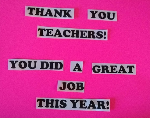 """""""Thank you teachers! You did a great job this year!"""""""