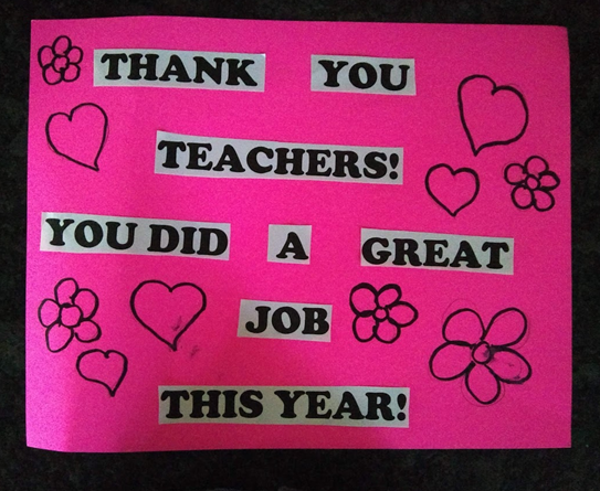 """Decorated sign that says """"Thank you teachers! You did a great job this year!"""""""